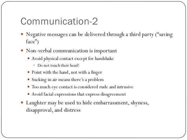 """Communication-2 Negative messages can be delivered through a third party (""""saving  face"""") Non-verbal communication is im..."""