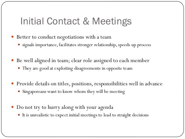 Initial Contact & Meetings Better to conduct negotiations with a team   signals importance, facilitates stronger relatio...