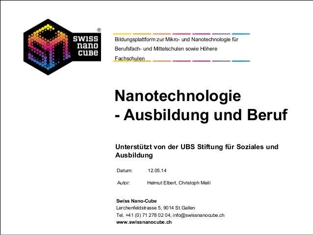 Datum: Autor: Helmut Elbert, Christoph Meili Swiss Nano-Cube Lerchenfeldstrasse 5, 9014 St.Gallen Tel. +41 (0) 71 278 02 0...