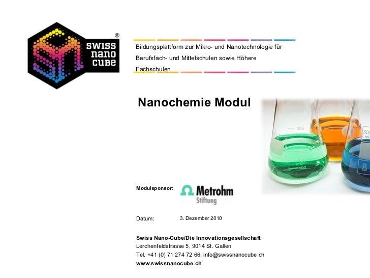 Nanochemie Modul 3. Dezember 2010 Modulsponsor: