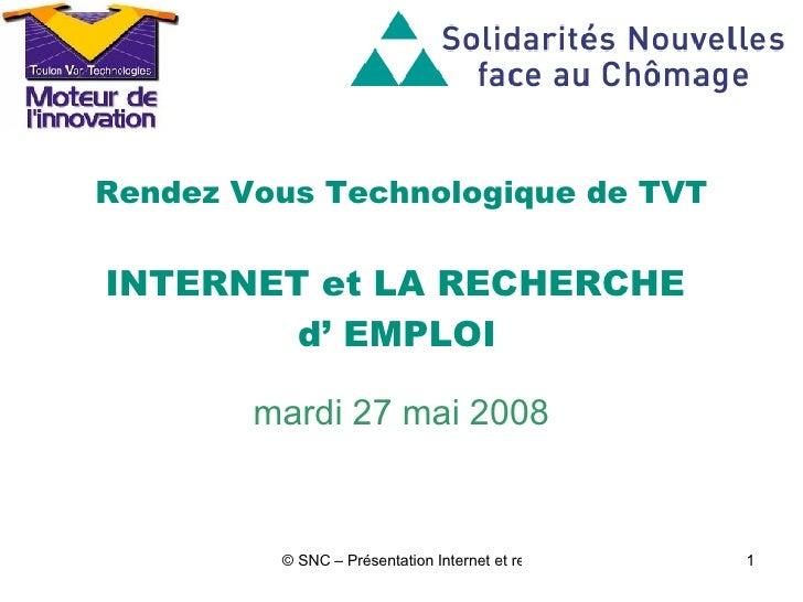 Rendez Vous Technologique de TVT INTERNET et LA RECHERCHE  d' EMPLOI   mardi 27 mai 2008