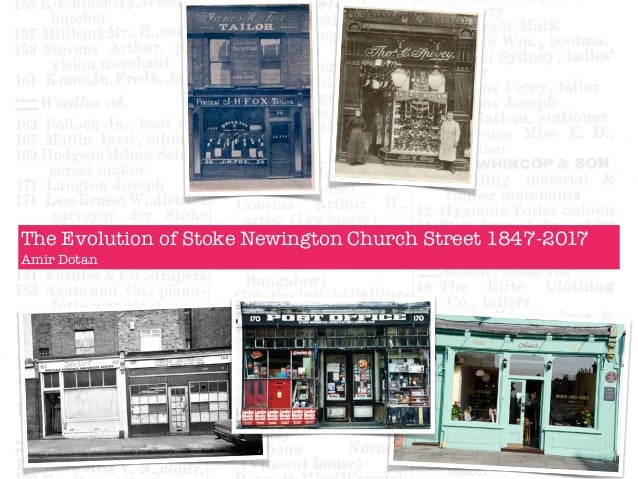 The Evolution of Stoke Newington Church Street 1847-2017 Amir Dotan