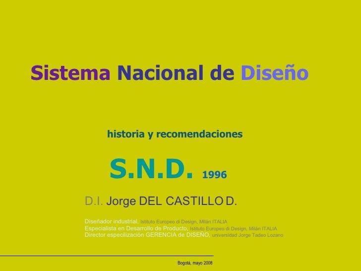 Sistema  Nacional de  Diseño     S.N.D.  1996 D.I.  Jorge DEL CASTILLO D. I Diseñador industrial,  Istituto Europeo di Des...