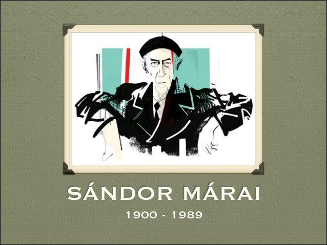 SÁNDOR MÁRAI 1900 - 1989