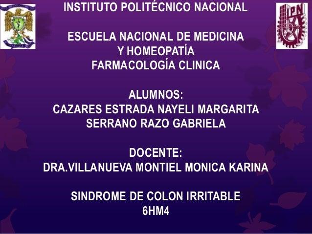 INSTITUTO POLITÉCNICO NACIONAL ESCUELA NACIONAL DE MEDICINA Y HOMEOPATÍA FARMACOLOGÍA CLINICA ALUMNOS: CAZARES ESTRADA NAY...