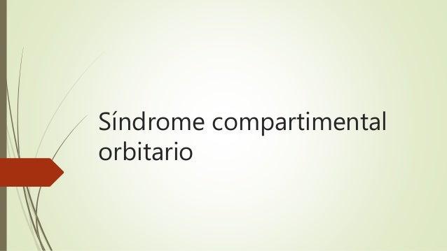Síndrome compartimental orbitario