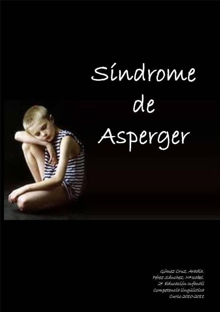 Síndrome de Asperger – Desarrollo de la competencia lingüísticaÍndice:         Síndrome de Asperger… ¿Cómo vamos a trabaj...