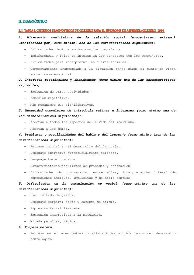 II. DIAGNÓSTICO2.1. TABLA I. CRITERIOS DIAGNÓSTICOS DE GILLBERG PARA EL SÍNDROME DE ASPERGER (GILLBERG, 19911.       Alter...