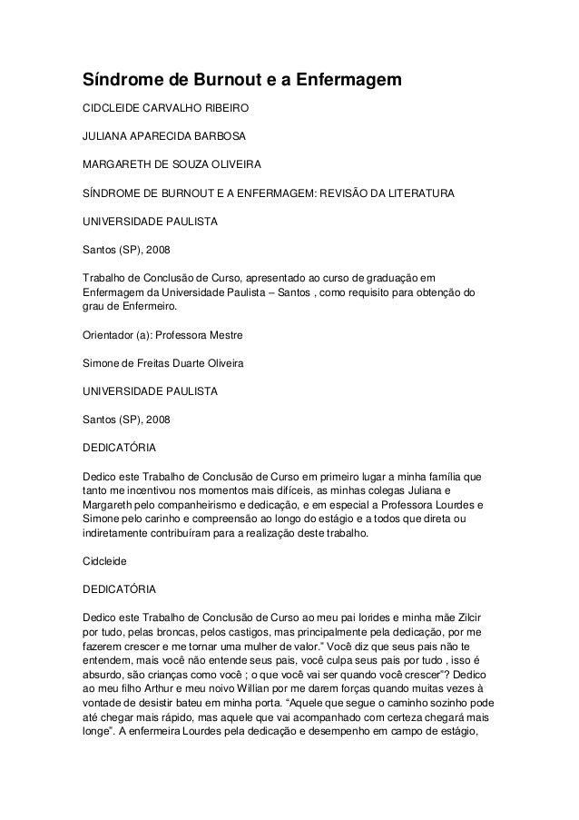 Síndrome de Burnout e a Enfermagem CIDCLEIDE CARVALHO RIBEIRO JULIANA APARECIDA BARBOSA MARGARETH DE SOUZA OLIVEIRA SÍNDRO...