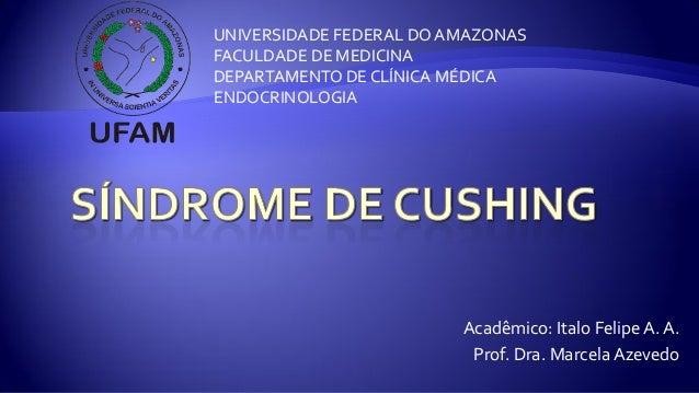 Acadêmico: Italo Felipe A. A. Prof. Dra. Marcela Azevedo UNIVERSIDADE FEDERAL DO AMAZONAS FACULDADE DE MEDICINA DEPARTAMEN...