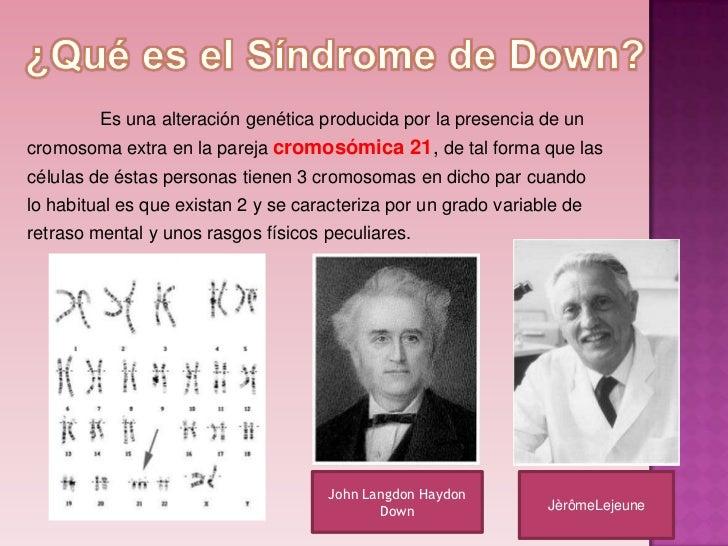   Madres mayores de 35 años   Padres mayores de 50 años   Progenitores que presenten el SD   Niveles bajos de proteín...