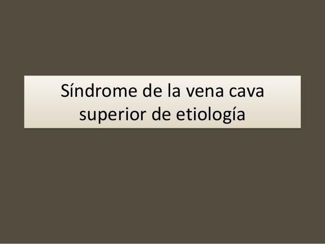 Síndrome de la vena cava superior de etiología