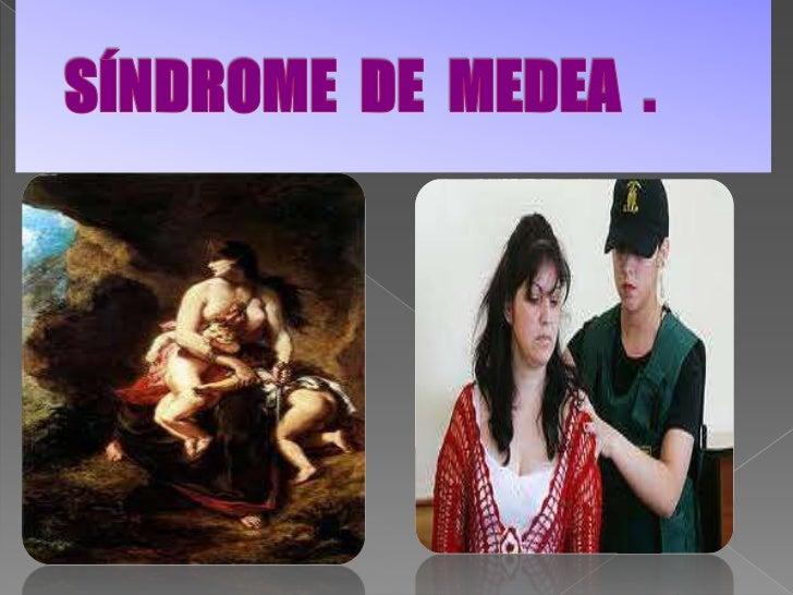  Personaje clásico. Síndrome de Medea. Ejemplos en la actualidad.