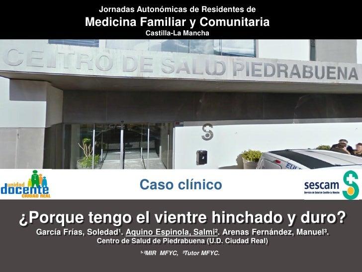Jornadas Autonómicas de Residentes de              Medicina Familiar y Comunitaria                              Castilla-L...
