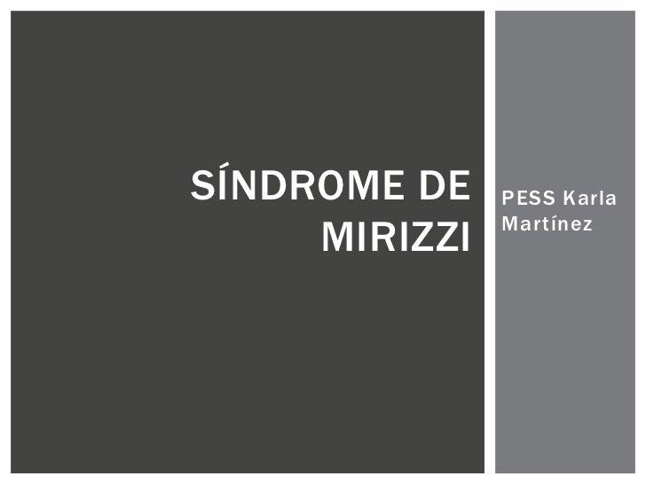 SÍNDROME DE    PESS Karla               Martínez     MIRIZZI
