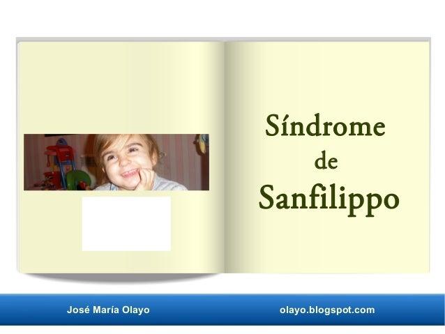 Síndrome de Sanfilippo José María Olayo olayo.blogspot.com
