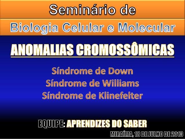 A síndrome de William, também conhecida como Síndrome Williams-Beuren é uma desordem genética que talvez, por ser rara, fr...