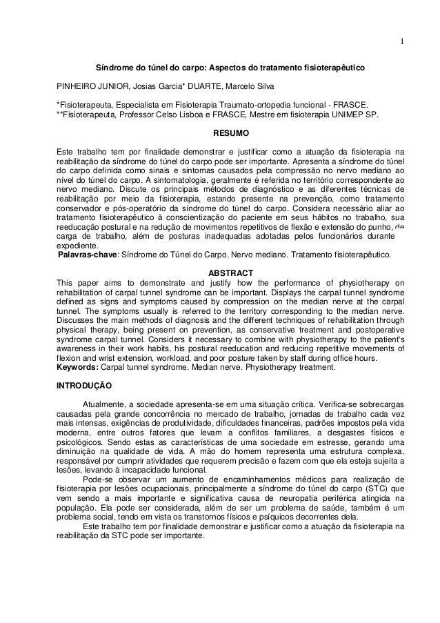 1 Síndrome do túnel do carpo: Aspectos do tratamento fisioterapêutico PINHEIRO JUNIOR, Josias Garcia* DUARTE, Marcelo Silv...