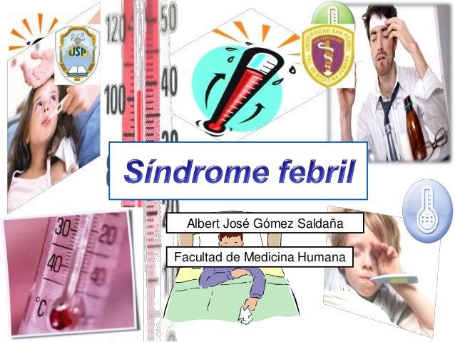 Albert José Gómez Saldaña Facultad de Medicina Humana