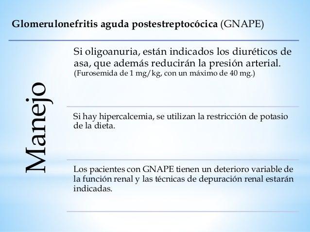 Glomerulonefritis aguda postestreptocócica (GNAPE) Pronóstico Excelente pronóstico. En una serie amplia de 229 niños, un 2...
