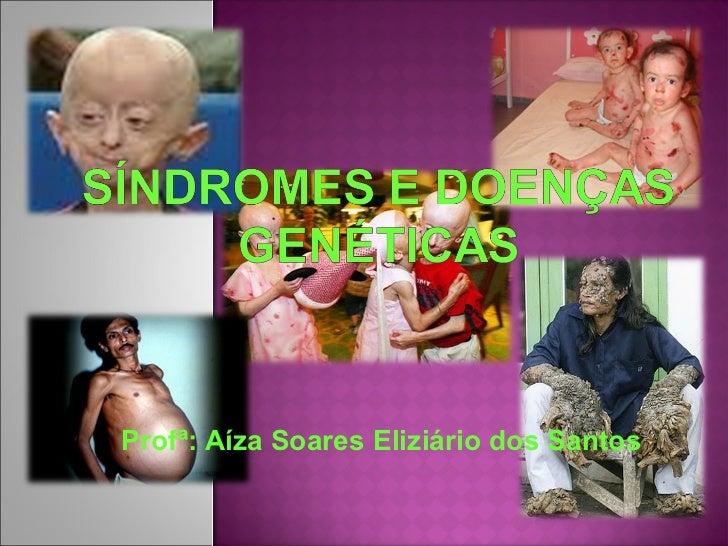Profª: Aíza Soares Eliziário dos Santos