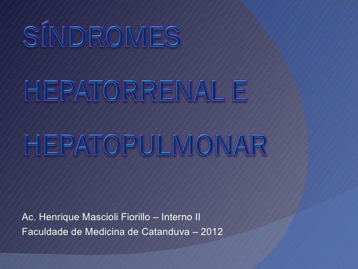 Ac. Henrique Mascioli Fiorillo – Interno IIFaculdade de Medicina de Catanduva – 2012