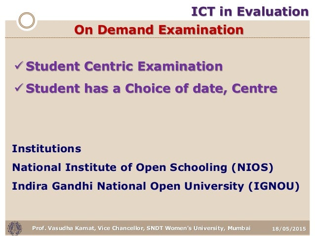 18/05/2015Prof. Vasudha Kamat, Vice Chancellor, SNDT Women's University, Mumbai On Demand Examination  Student Centric Ex...