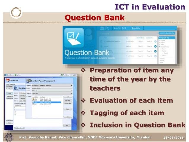 18/05/2015Prof. Vasudha Kamat, Vice Chancellor, SNDT Women's University, Mumbai Question Bank  Preparation of item any ti...