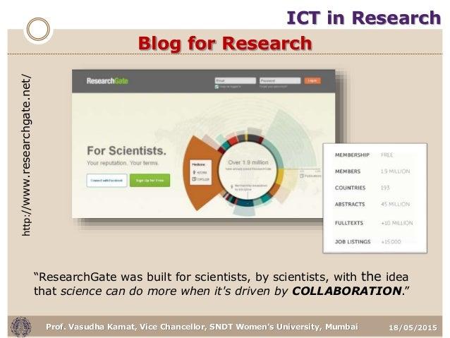 "18/05/2015Prof. Vasudha Kamat, Vice Chancellor, SNDT Women's University, Mumbai Blog for Research ""ResearchGate was built ..."