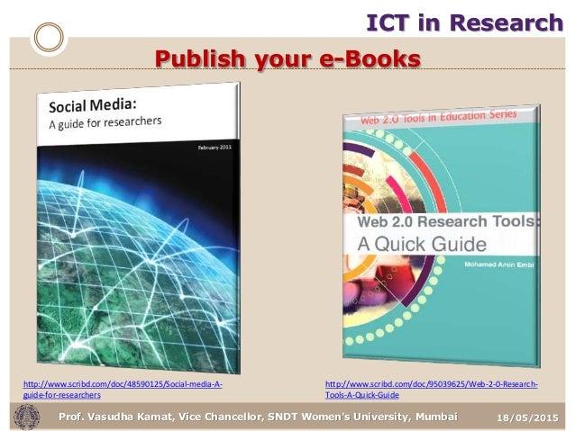 18/05/2015Prof. Vasudha Kamat, Vice Chancellor, SNDT Women's University, Mumbai Publish your e-Books http://www.scribd.com...