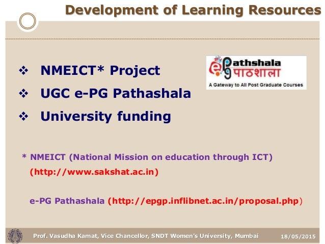 18/05/2015Prof. Vasudha Kamat, Vice Chancellor, SNDT Women's University, Mumbai Development of Learning Resources  NMEICT...