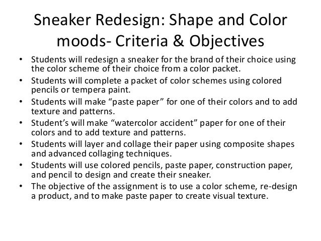 Sneaker Redesign: Shape and Color moods- Criteria & Objectives • Students will redesign a sneaker for the brand of their c...