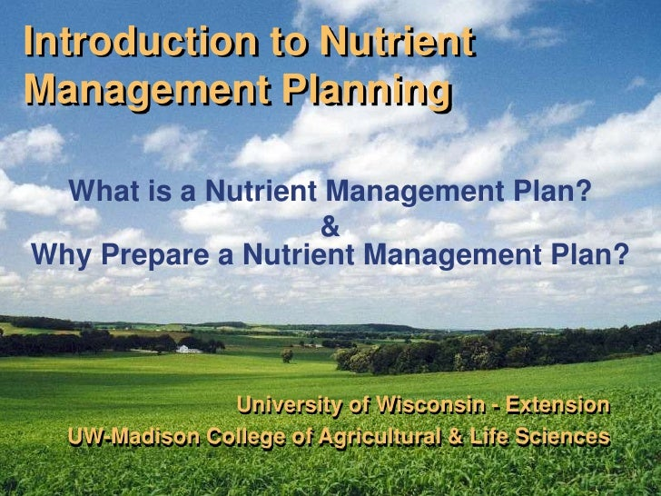 Introduction to Nutrient Management Planning<br />What is a Nutrient Management Plan?<br />&Why Prepare a Nutrient Managem...