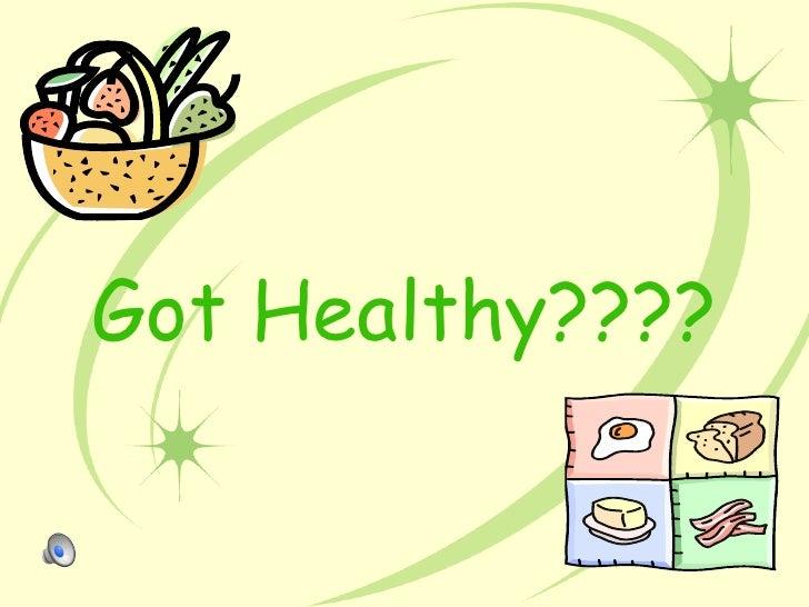Got Healthy????