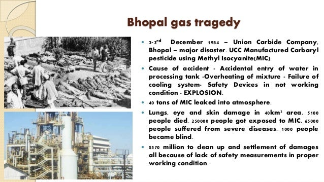 Bhopal gas tragedy  2-3rd December 1984 – Union Carbide Company, Bhopal – major disaster. UCC Manufactured Carbaryl pesti...