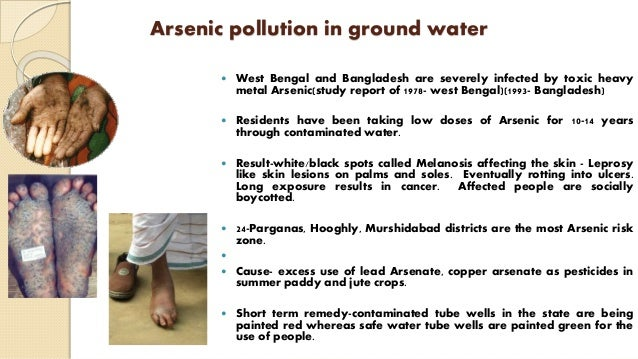 Arsenic pollution in ground water  West Bengal and Bangladesh are severely infected by toxic heavy metal Arsenic(study re...