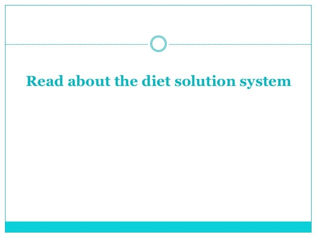 Read about the diet solution system