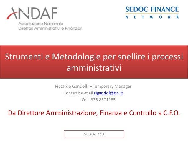 Strumenti e Metodologie per snellire i processi               amministrativi               Riccardo Gandolfi – Temporary M...