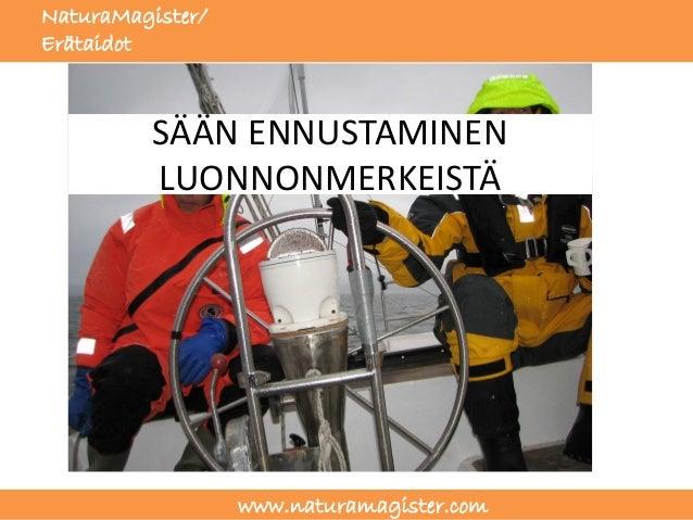 NaturaMagister/Erätaidot          SÄÄN ENNUSTAMINEN          LUONNONMERKEISTÄ                  www.naturamagister.com
