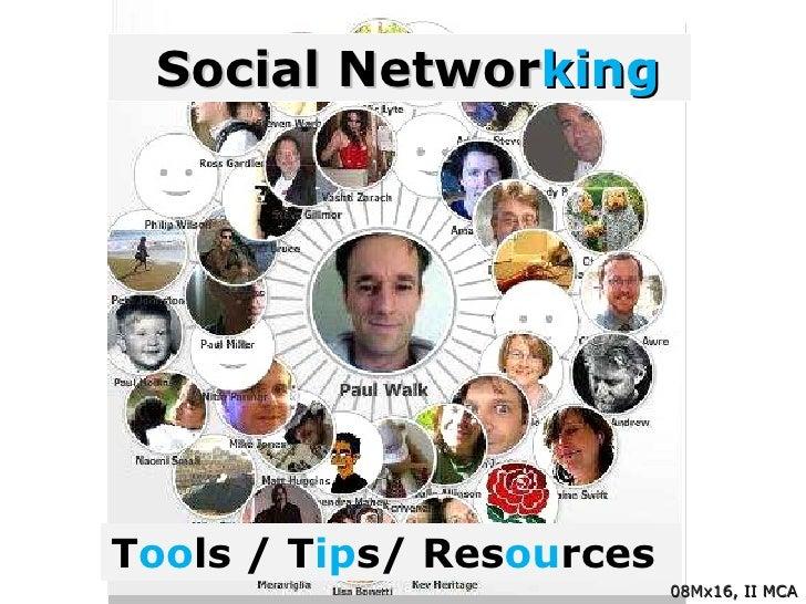 T oo ls / T ip s/ Res ou rces  Social Networ king 08Mx16, II MCA