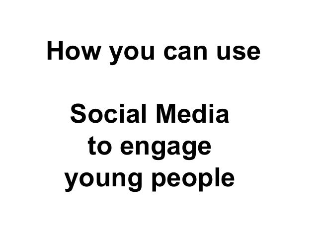 How you can use Social Media to engage young people