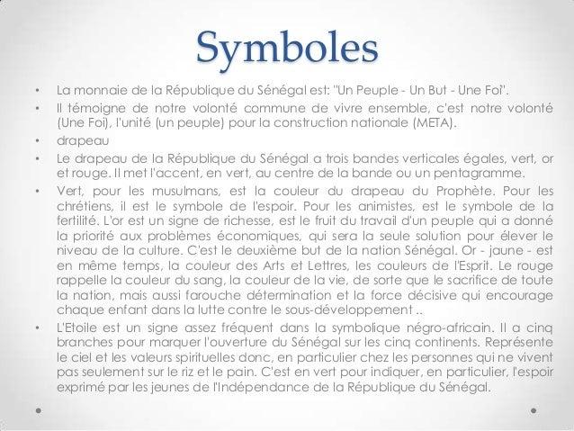 """Symboles• La monnaie de la République du Sénégal est: """"Un Peuple - Un But - Une Foi"""".• Il témoigne de notre volonté commun..."""