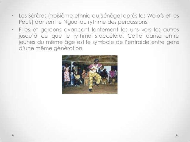 • Les Sérères (troisième ethnie du Sénégal après les Wolofs et lesPeuls) dansent le Nguel au rythme des percussions.• Fill...