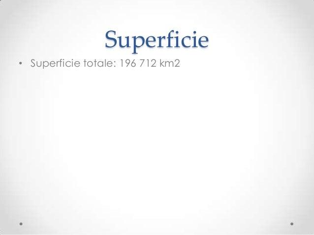 Superficie• Superficie totale: 196 712 km2