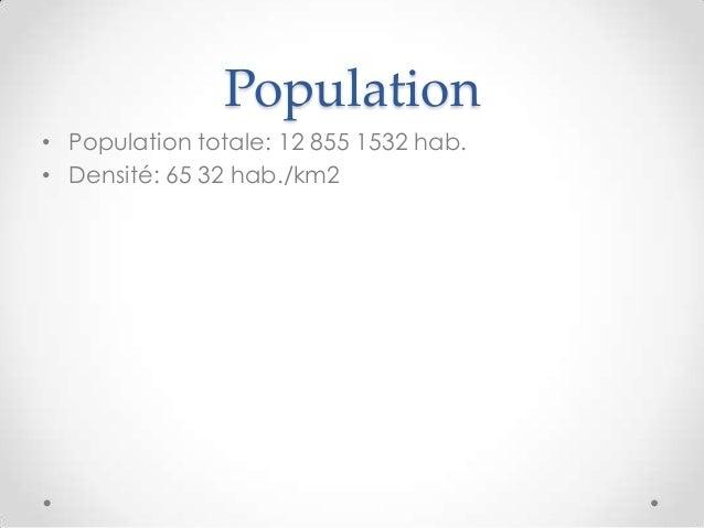 Population• Population totale: 12 855 1532 hab.• Densité: 65 32 hab./km2