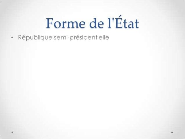 Forme de lÉtat• République semi-présidentielle