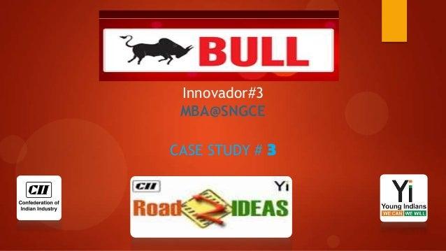 Innovador#3 MBA@SNGCE CASE STUDY # 3