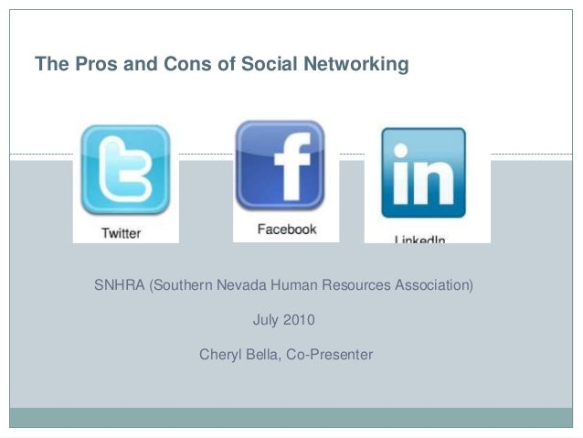 The Pros and Cons of Social Networking      SNHRA (Southern Nevada Human Resources Association)                           ...
