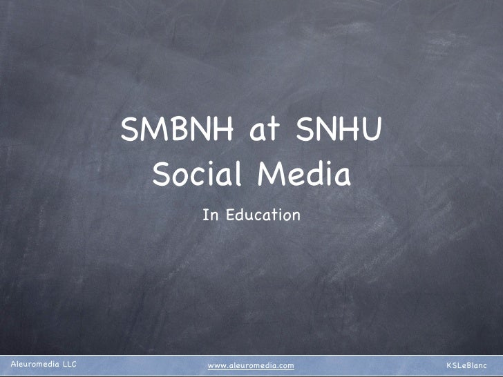 SMBNH at SNHU                    Social Media                       In Education     Aleuromedia LLC       www.aleuromedia...