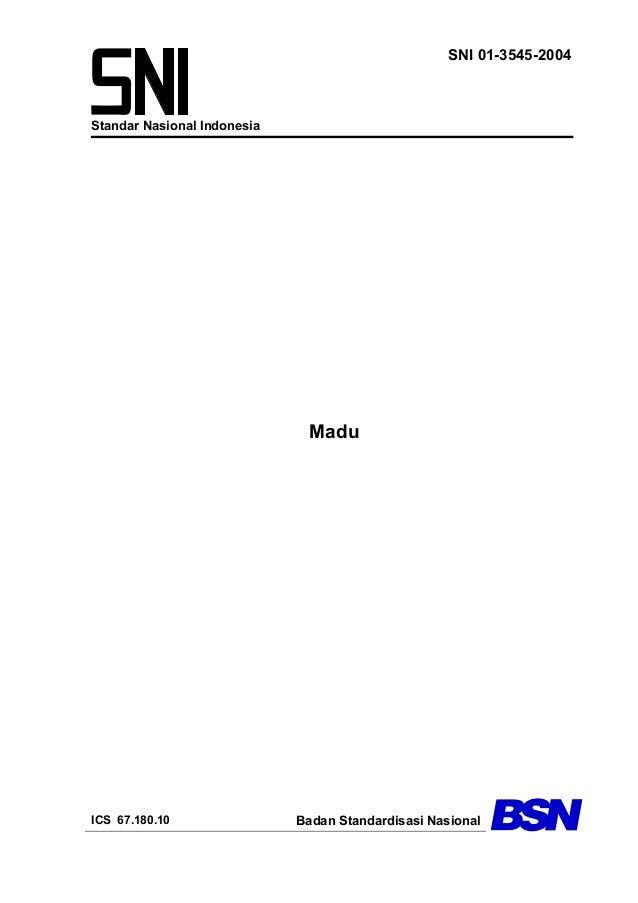 SNI 01-3545-2004Standar Nasional Indonesia                              MaduICS 67.180.10                Badan Standardisa...